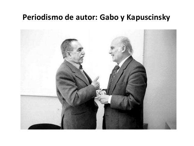 Periodismo de autor: Gabo y Kapuscinsky