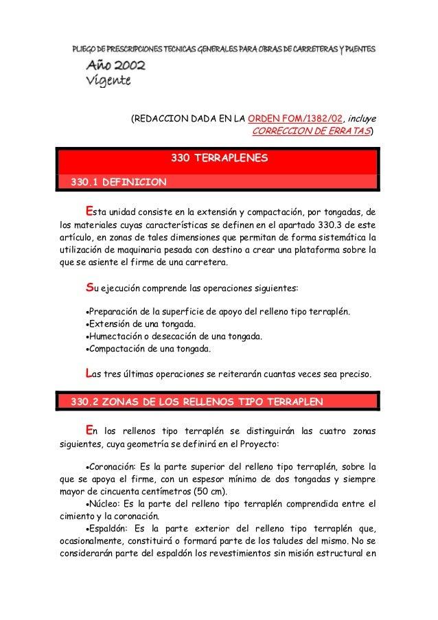 (REDACCION DADA EN LA ORDEN FOM/1382/02, incluye CORRECCION DE ERRATAS)  330 TERRAPLENES 330.1 DEFINICION  Esta unidad con...
