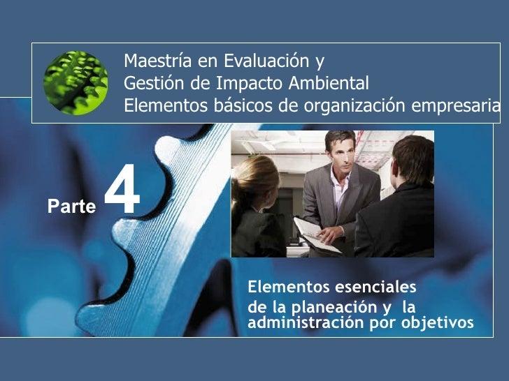 Maestría en Evaluación y  Gestión de Impacto Ambiental Elementos básicos de organización empresaria Elementos esenciales d...