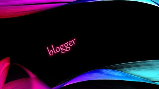 -Blogger es un servicio creado por Pyra Labs, y adquirido por Google en el año 2003, que permite crear y publicar una bit...