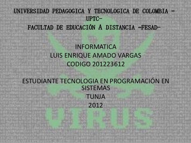 UNIVERSIDAD PEDAGOGICA Y TECNOLOGICA DE COLOMBIA –                       UPTC-    FACULTAD DE EDUCACIÓN A DISTANCIA –FESAD...