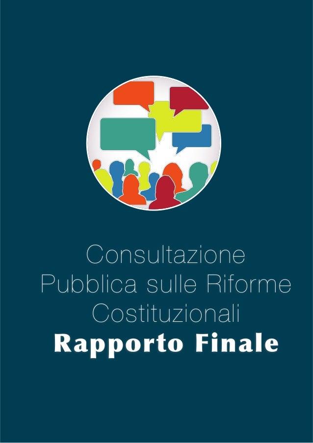 Consultazione Pubblica sulle Riforme Costituzionali Rapporto  Finale