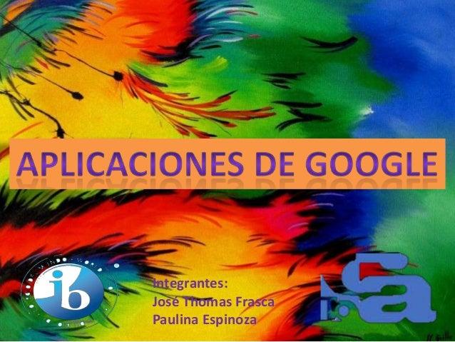 Integrantes: José Thomas Frasca Paulina Espinoza