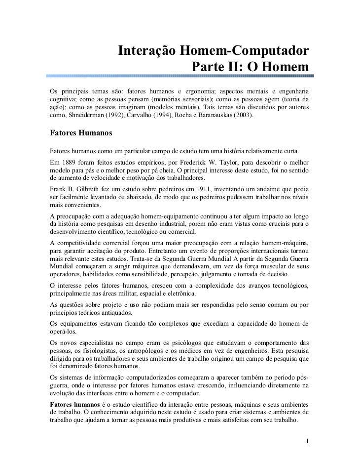 Interação Homem-Computador                                    Parte II: O HomemOs principais temas são: fatores humanos e ...