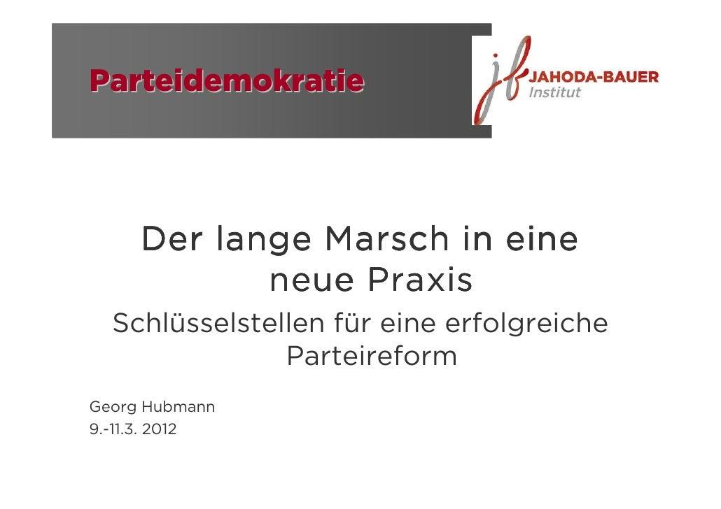 Parteidemokratie     Der lange Marsch in eine            neue Praxis  Schlüsselstellen für eine erfolgreiche              ...
