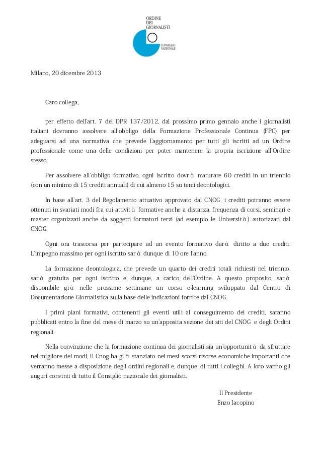Milano, 20 dicembre 2013  Caro collega, per effetto dell'art. 7 del DPR 137/2012, dal prossimo primo gennaio anche i giorn...