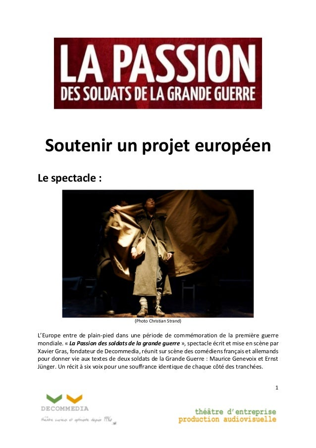 1  Soutenir un projet européen  Le spectacle :  (Photo Christian Strand)  L'Europe entre de plain-pied dans une période de...