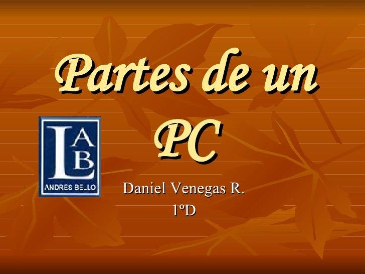 Partes de un PC Daniel Venegas R. 1ºD