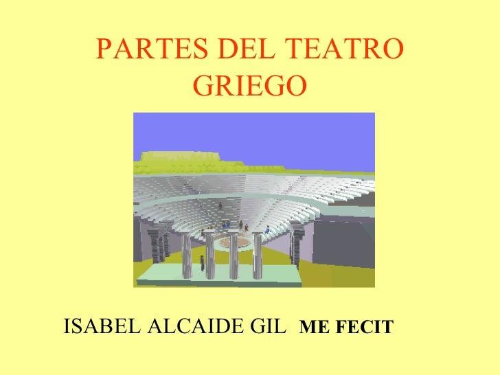 PARTES DEL TEATRO GRIEGO ISABEL ALCAIDE GIL  ME FECIT