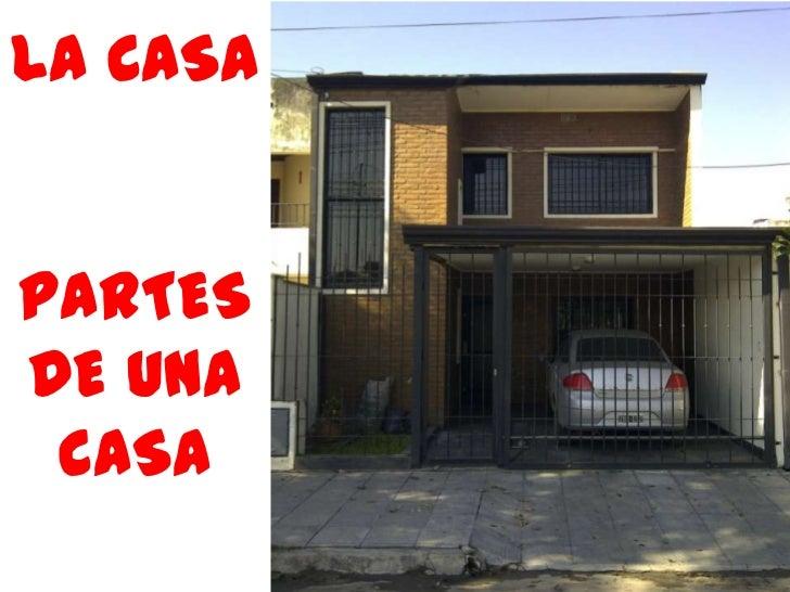 LA CASA<br />PARTES DE UNA CASA<br />