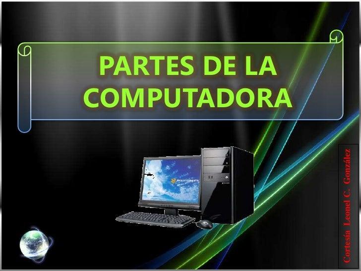 PARTES DE LA COMPUTADORA  <br />