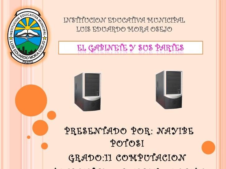 PRESENTADO POR: NAYIBE POTOSI  GRADO:11 COMPUTACION  PRESENTADO A: NACHO REALPE