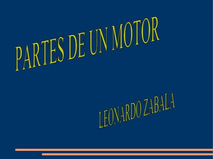 PARTES DE UN MOTOR LEONARDO ZABALA