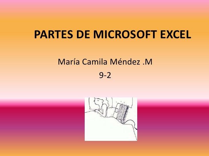 PARTES DE MICROSOFT EXCEL   María Camila Méndez .M            9-2