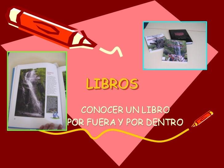 LIBROS   CONOCER UN LIBRO POR FUERA Y POR DENTRO