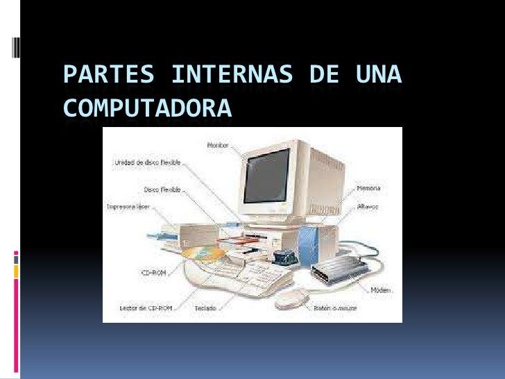 PARTES INTERNAS DE UNACOMPUTADORA