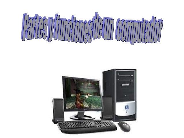 Partes y funcion de un  computador