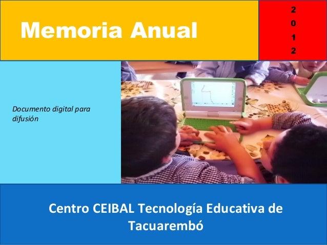 Memoria AnualDocumento digital paradifusión          Centro CEIBAL Tecnología Educativa de                      Tacuarembó