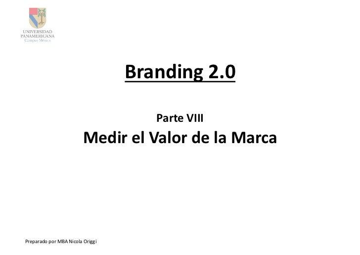 Branding 2.0                                                        Parte VIII                                    ...