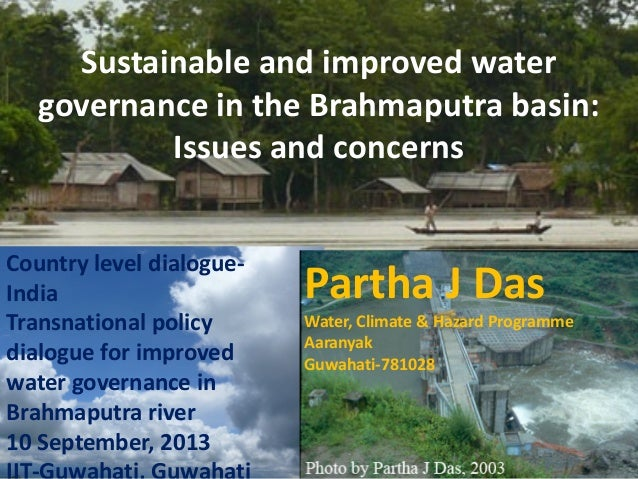 Sustainable and improved water governance in the Brahmaputra basin: Issues and concerns Country level dialogueIndia Water,...