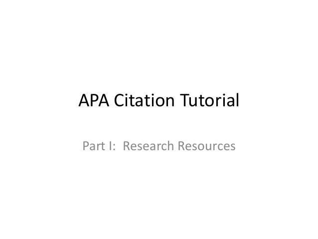 APA Citation Tutorial Part I: Research Resources