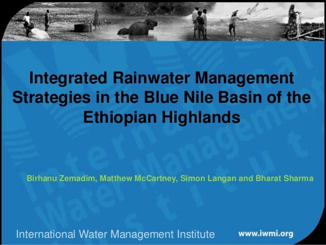 Water for a food-secure worldIntegrated Rainwater ManagementStrategies in the Blue Nile Basin of theEthiopian HighlandsBir...