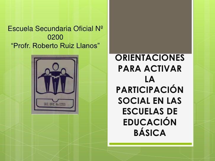 """Escuela Secundaria Oficial Nº            0200 """"Profr. Roberto Ruiz Llanos""""                                ORIENTACIONES   ..."""