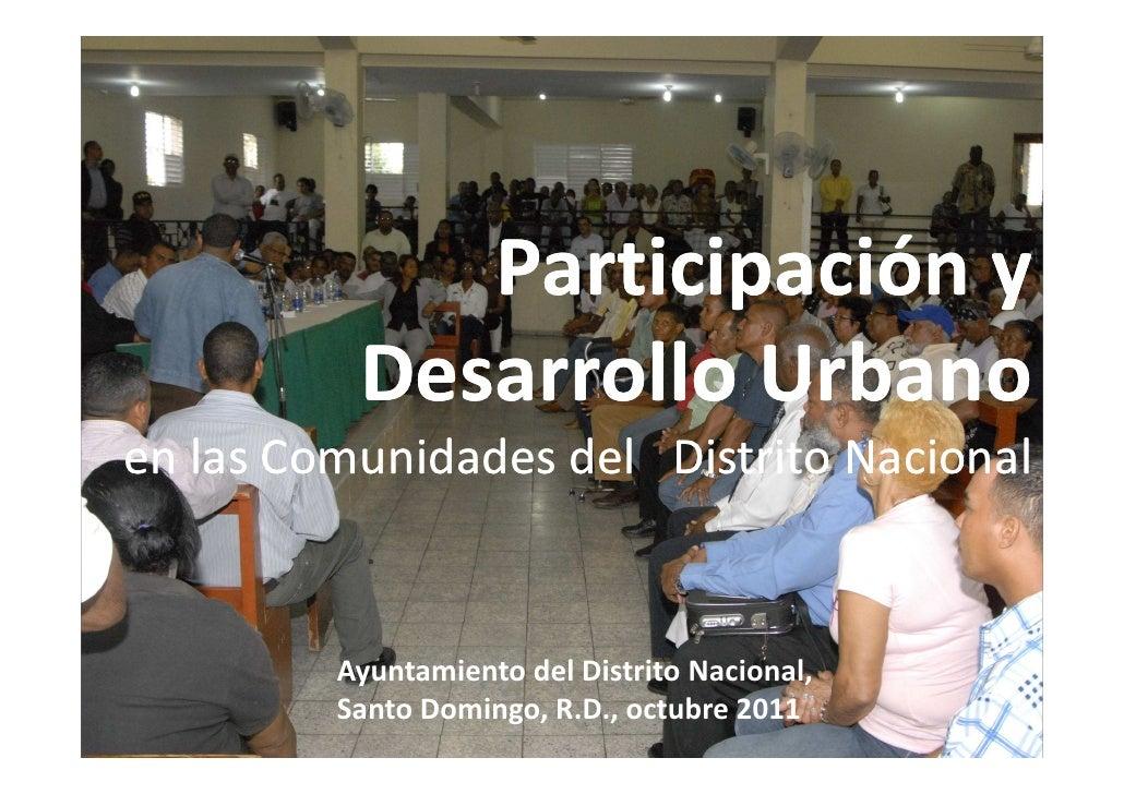 Participación y          Desarrollo Urbanoen las Comunidades del Distrito Nacional         Ayuntamiento del Distrito Nacio...
