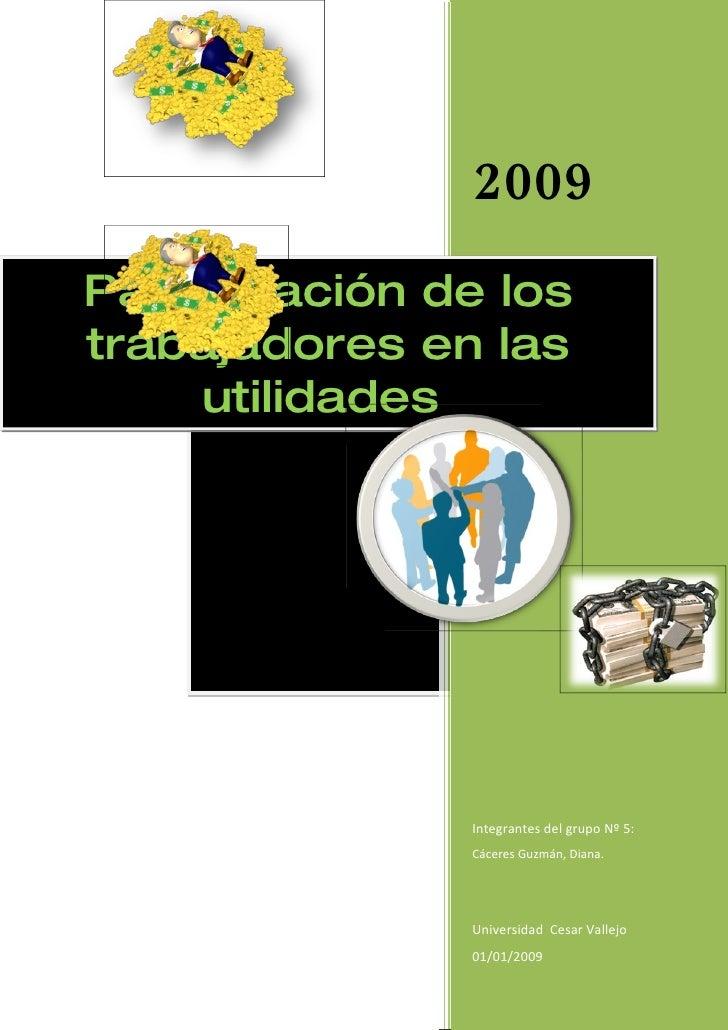 2009 Participación de los trabajadores en las      utilidades                    Integrantes del grupo Nº 5:              ...