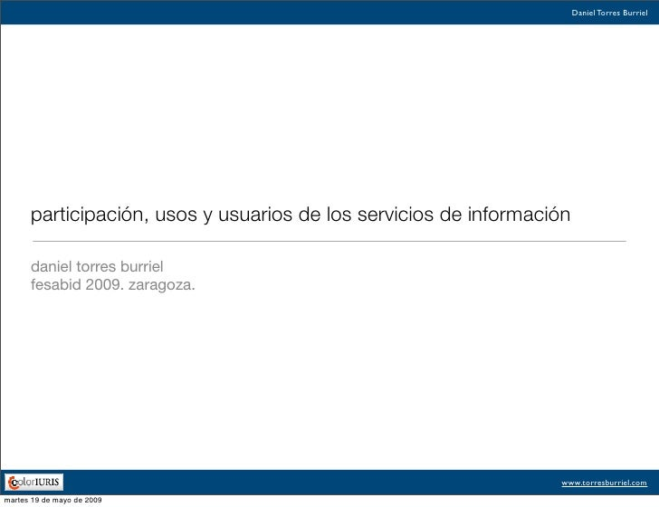 Daniel Torres Burriel           participación, usos y usuarios de los servicios de información        daniel torres burrie...