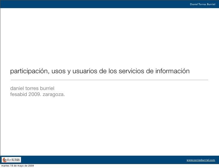 Participación, usos y usuarios de los servicios de información