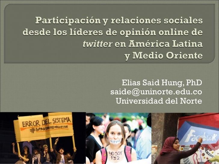 Participación y relaciones sociales desde los líderes de opinión online de twitter en América Latinay Medio Oriente