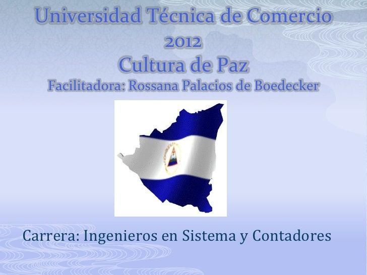 Universidad Técnica de Comercio               2012          Cultura de Paz   Facilitadora: Rossana Palacios de BoedeckerCa...