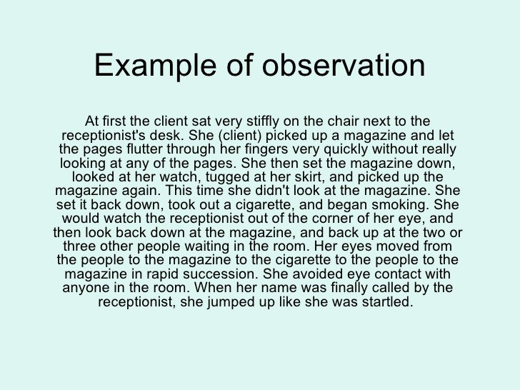 example of personal observation For example, when you leave a if you use it in conjunction with other types of evidence personal observations can serve as wonderful examples to.