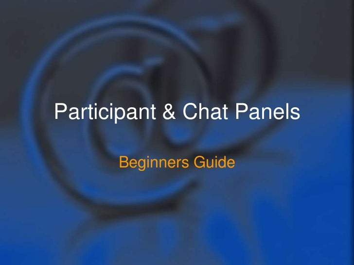 Participant & Chat Panels      Beginners Guide