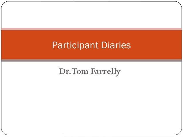 Participant Diaries Dr. Tom Farrelly