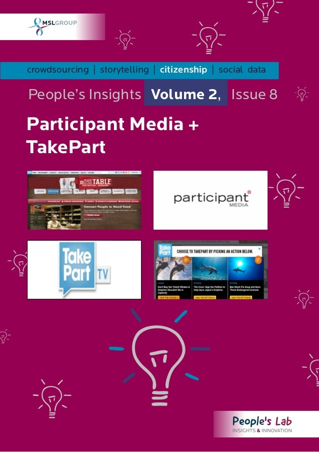 crowdsourcing | storytelling | citizenship | social dataPeople's Insights Volume 2, Issue 8Participant Media +TakePart