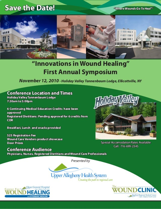 """""""Where Wounds Go To Heal""""SM Save the Date! Presented by """"Innovations in Wound Healing"""" First Annual Symposium November 12,..."""