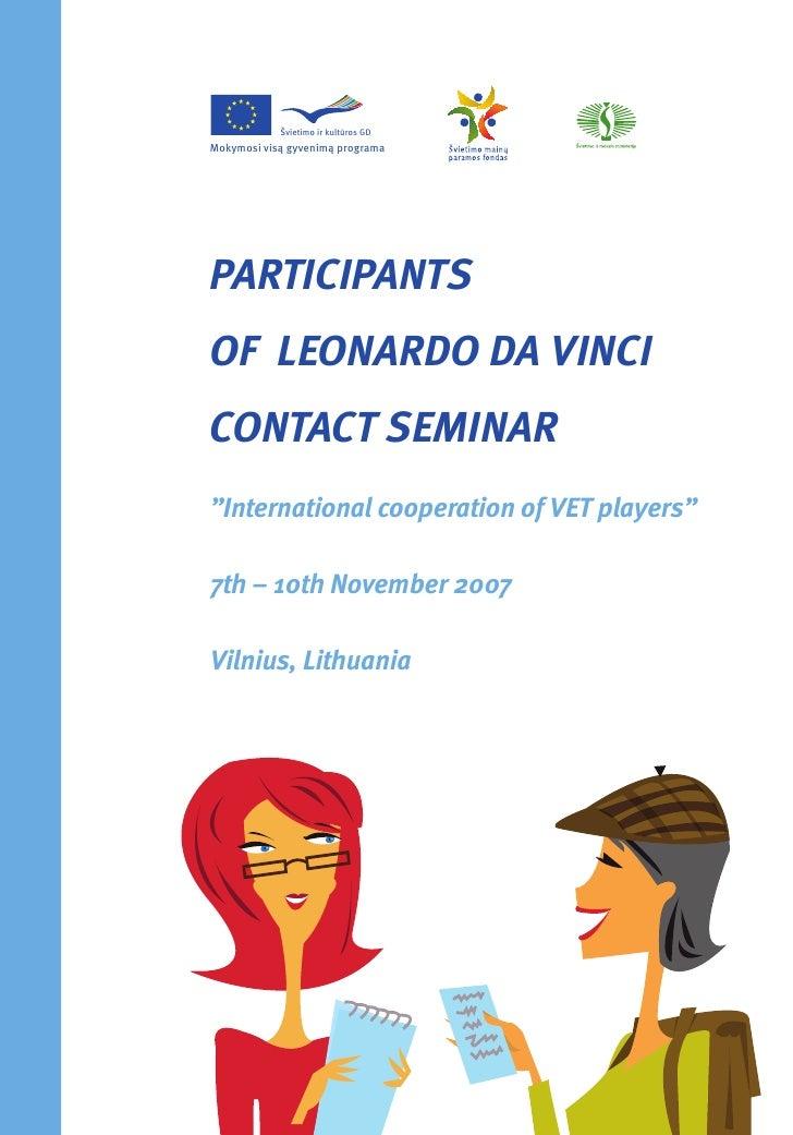 """Švietimo ir kultūros GD Mokymosi visą gyvenimą programa     PARTICIPANTS OF LEONARDO DA VINCI CONTACT SEMINAR """"Internation..."""
