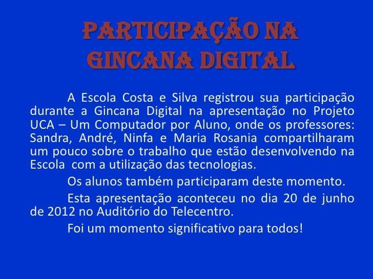 PARTICIPAÇÃO NA        GINCANA DIGITAL      A Escola Costa e Silva registrou sua participaçãodurante a Gincana Digital na ...