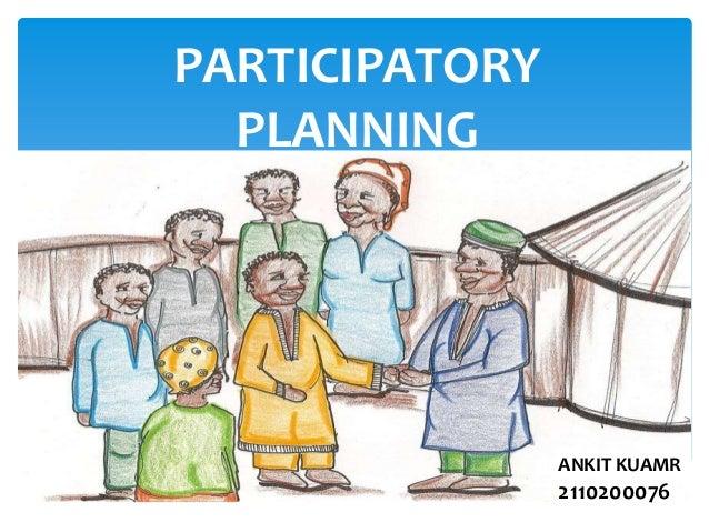 PARTICIPATORY  PLANNING                ANKIT KUAMR                2110200076