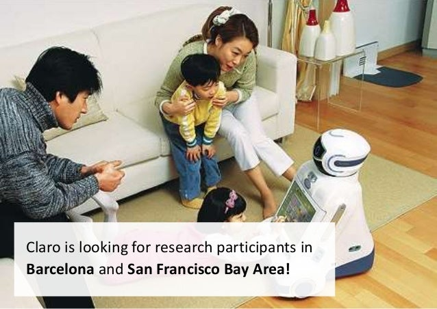 1 | Claro is looking for research participants in Barcelona and San Francisco Bay Area!