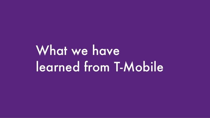 What we have learned from T-Mobile