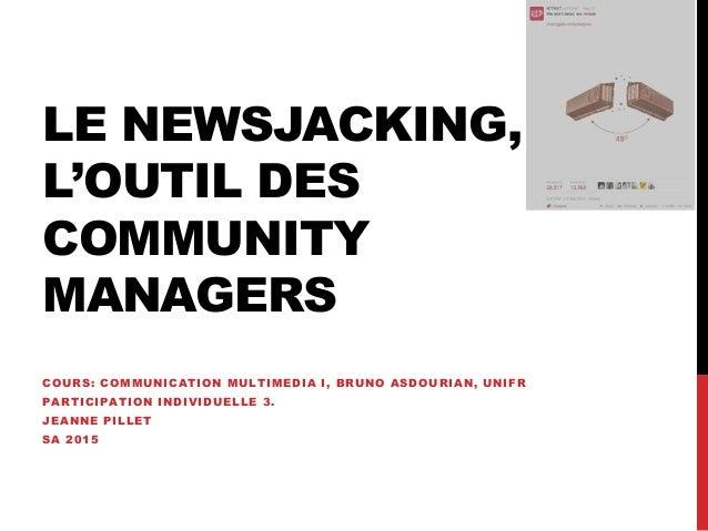 COURS: COMMUNICATION MULTIMEDIA I, BRUNO ASDOURIAN, UNIFR PARTICIPATION INDIVIDUELLE 3. JEANNE PILLET SA 2015 LE NEWSJACKI...