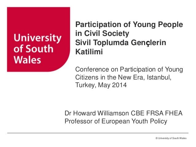 © University of South Wales Participation of Young People in Civil Society Sivil Toplumda Gençlerin Katilimi Conference on...