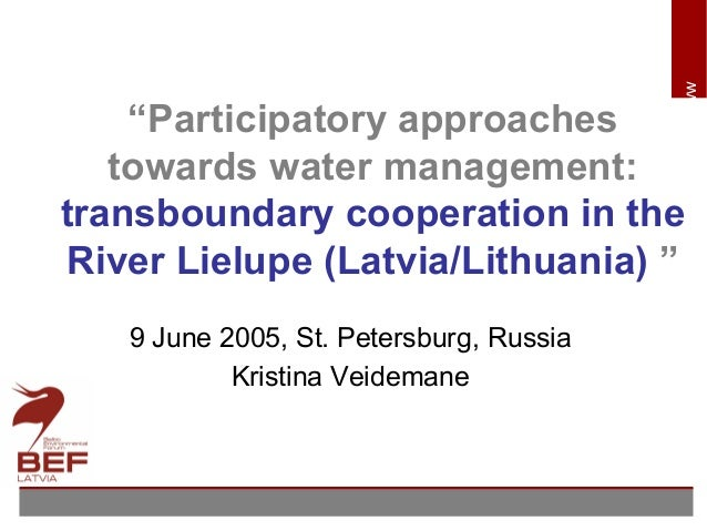 "www.bef.lv ""Participatory approaches towards water management: transboundary cooperation in the River Lielupe (Latvia/Lith..."