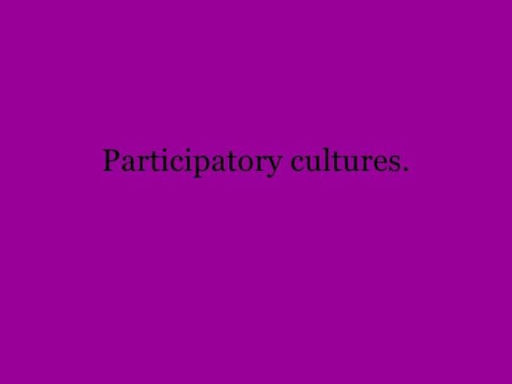Participatory Cultures