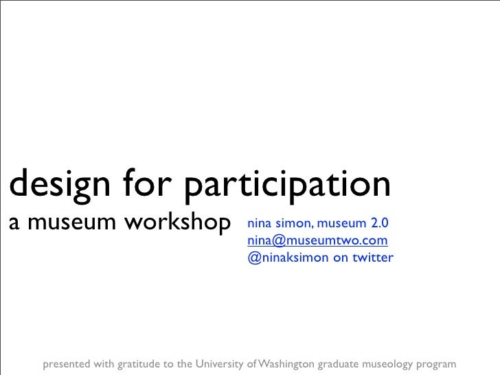 design for participation a museum workshop                          nina simon, museum 2.0                                ...