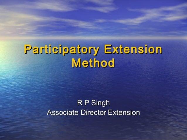 Participatory Extension        Method            R P Singh   Associate Director Extension