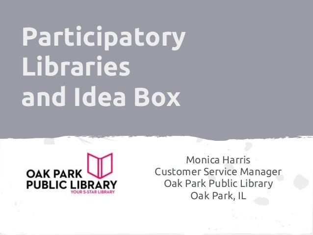 Participatory Libraries and Idea Box